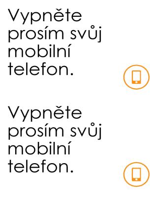 Plakát s připomenutím, že si lidé mají vypnout mobily