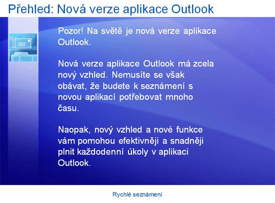 Školicí prezentace: Aplikace Outlook 2007 – rychlé seznámení