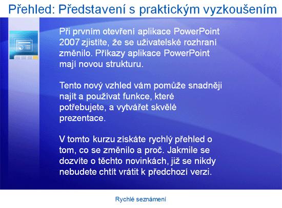 Školicí prezentace: Aplikace PowerPoint 2007 – rychlé seznámení