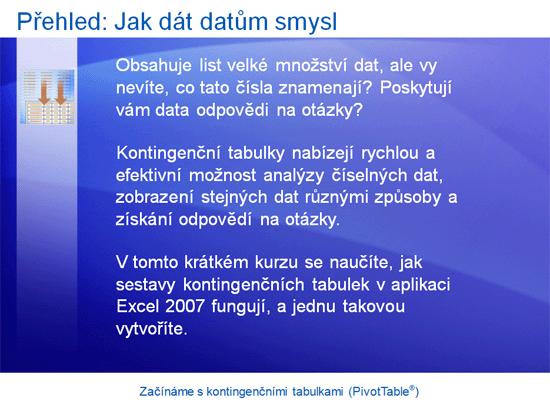 Školicí prezentace: Aplikace Excel 2007 – začínáme s kontingenčními tabulkami