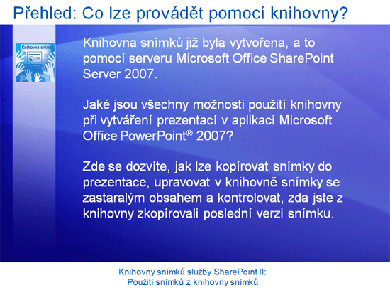 Školicí prezentace: SharePoint Server 2007 – Knihovny snímků II: Využití snímků z knihovny snímků