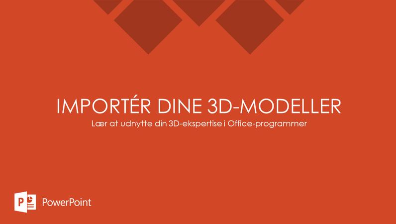Importér dine 3D-modeller
