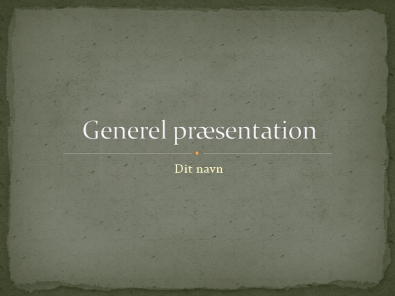 Generel præsentation