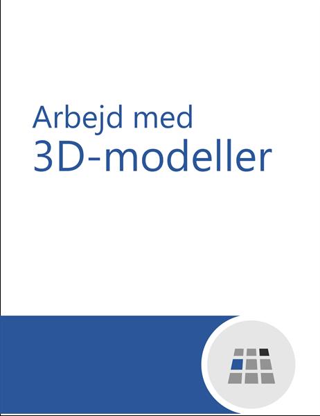 Sådan arbejder du med 3D-modeller i Word