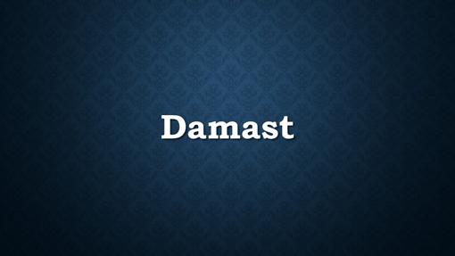 Damast