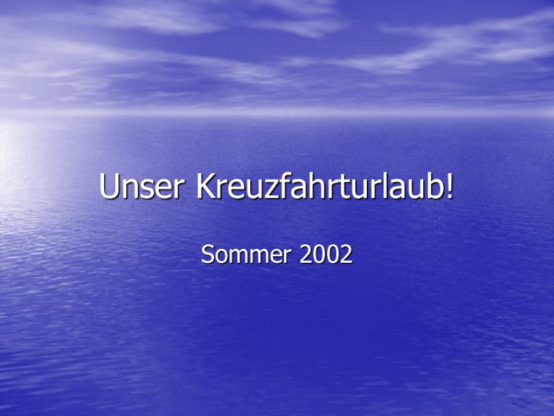 Bildschirmpräsentation: Kreuzfahrturlaub