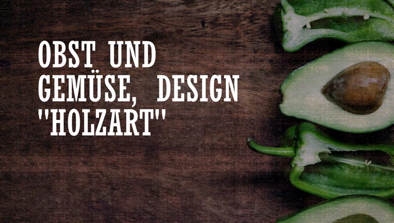 """Obst und Gemüse, Design """"Holzart"""""""