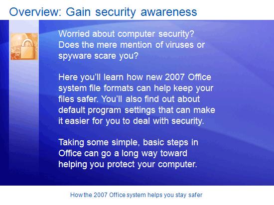Εκπαιδευτική παρουσίαση: Microsoft Office—Πώς το σύστημα 2007 σας βοηθά να παραμένετε πιο ασφαλείς