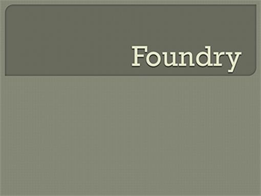 Foundry