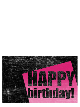 birthday card, scratched background pink, black, halffold, Birthday card