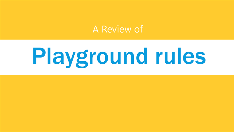 A review of playground rules