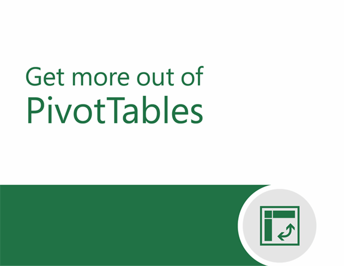 Get more out of PivotTables
