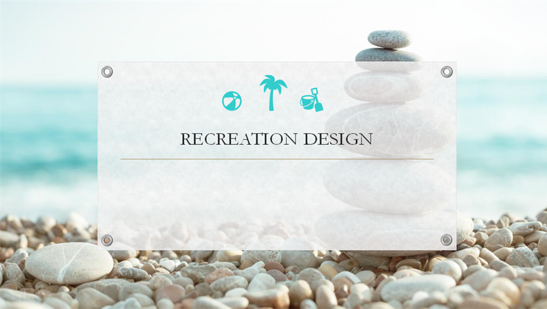Recreation design