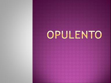 Opulento