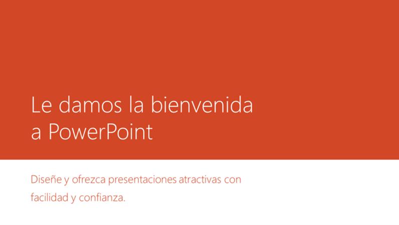 Le damos la bienvenida a PowerPoint