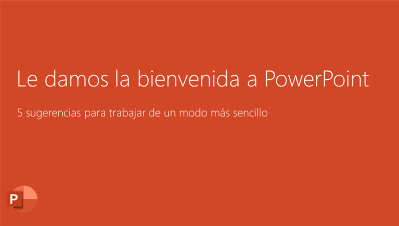 Le damos la bienvenida a PowerPoint 2016