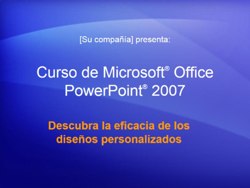Presentación del curso: PowerPoint 2007 — Descubrir la eficacia de los diseños personalizados