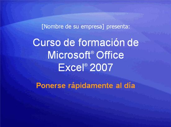 Presentación de formación, Excel 2007: Ponerse al día