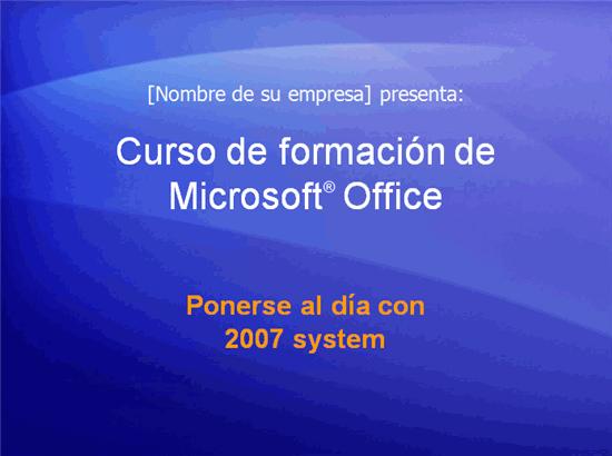Presentación de formación, Microsoft Office: Ponerse al día con 2007 system