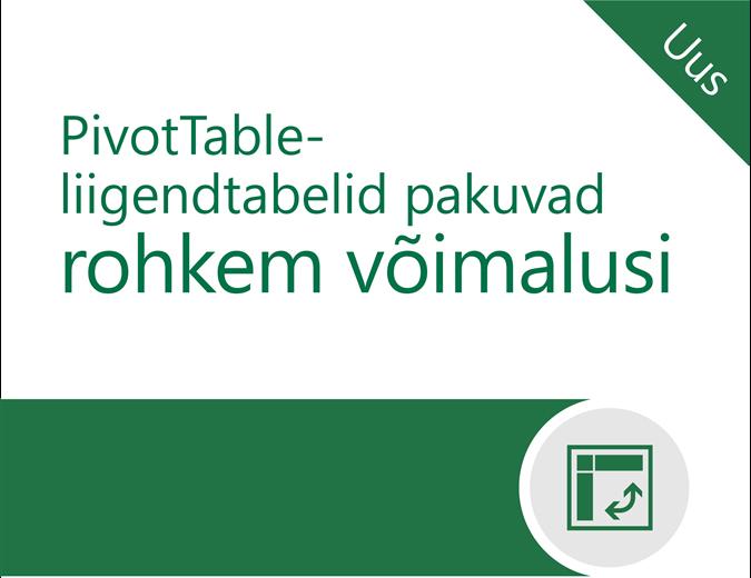 PivotTable-liigendtabelid pakuvad rohkem võimalusi