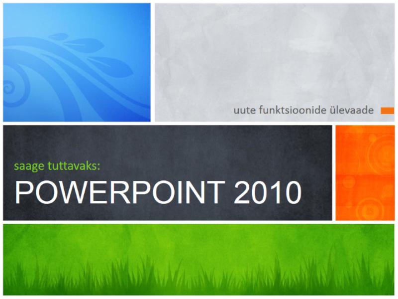 Esitlus: PowerPoint 2010 sissejuhatus