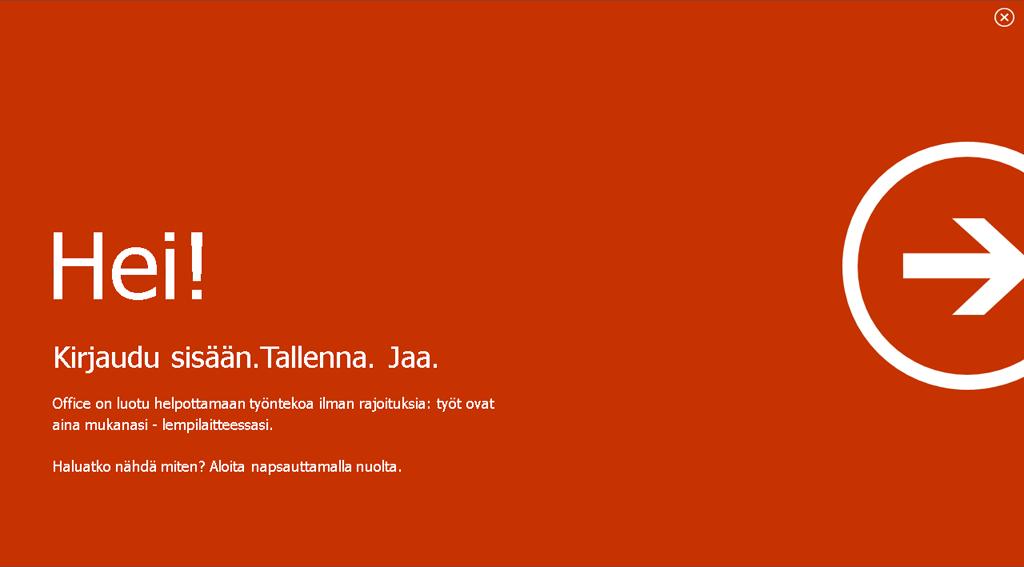 Tervetuloa: Office ja ARM - Kirjaudu sisään, Tallenna, Jaa