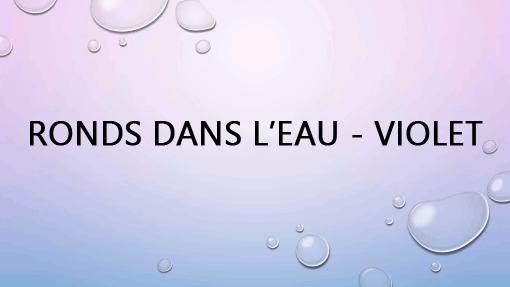 Ronds dans l'eau - Violet