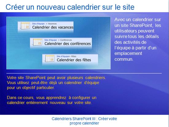 Présentation de la formation: SharePoint Server 2007 - Calendriers III: Créer votre propre calendrier