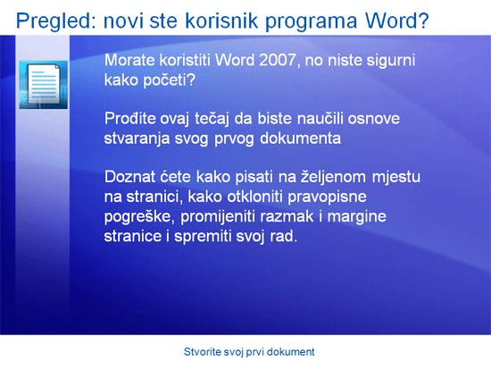 Predstavljanje obuke: Word 2007 – stvorite svoj prvi dokument