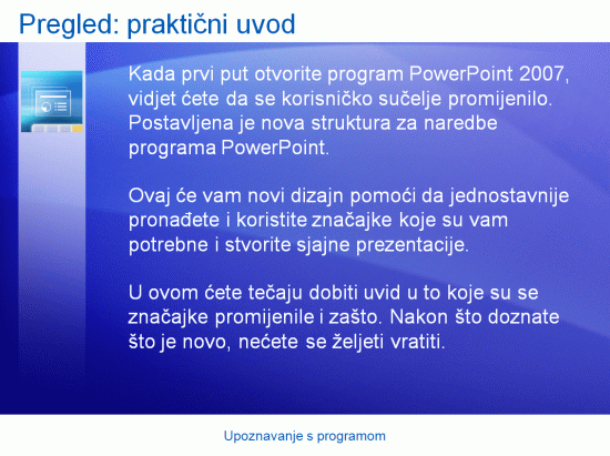 Predstavljanje obuke: PowerPoint 2007– upoznavanje s programom