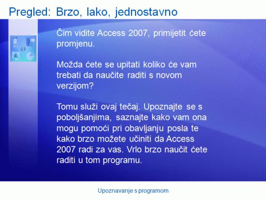 Predstavljanje obuke: Access 2007– upoznavanje s programom