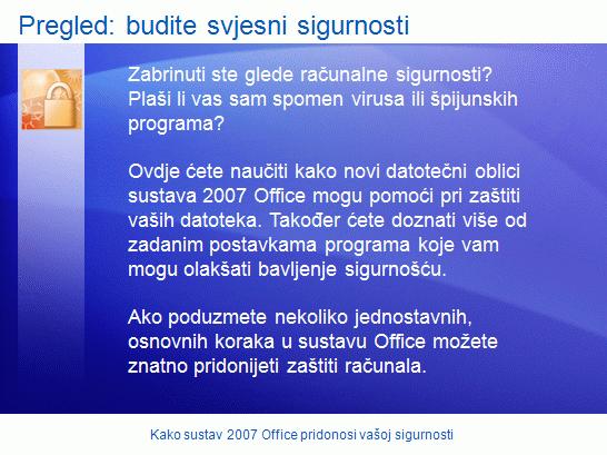 Prezentacija za obuku: Microsoft Office – kako sustav 2007 pridonosi vašoj sigurnosti