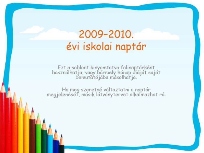 Naptár a 2009–2010. tanévre (hétfőtől vasárnapig, augusztustól augusztusig)