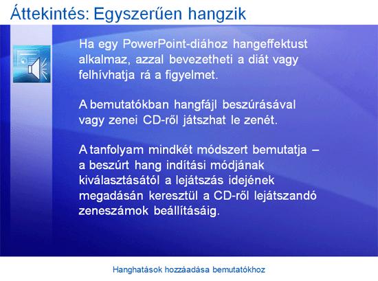 Oktatóbemutató: PowerPoint 2007 – Hangeffektusok hozzáadása a bemutatóhoz