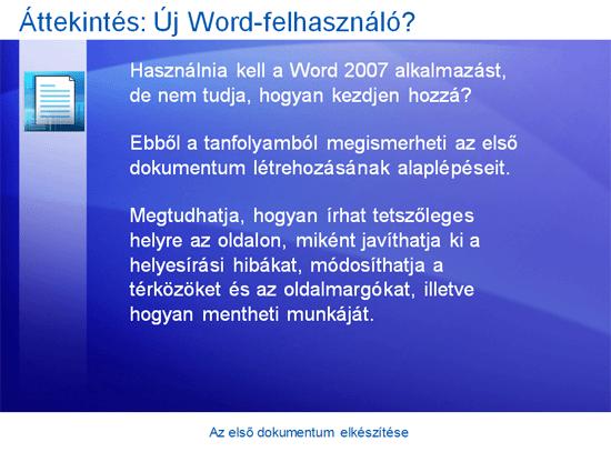 Oktatóbemutató: Word 2007 – Az első dokumentum elkészítése