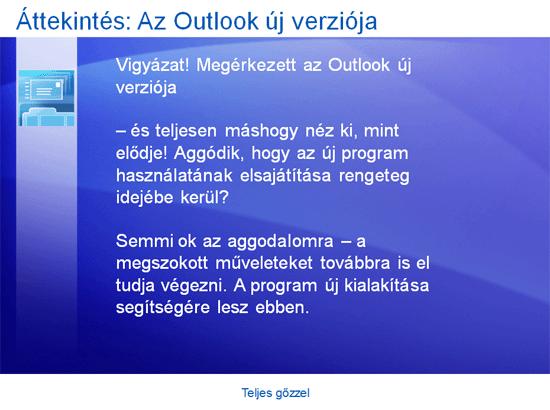 Oktatóbemutató: Outlook 2007 – Teljes gőzzel