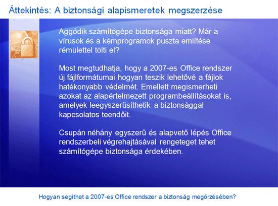 Oktatóbemutató: Microsoft Office – Hogyan segíthet a 2007-es rendszer a biztonság megőrzésében?