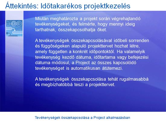 Oktatóbemutató: Project 2007 – Tevékenységek összekapcsolása a Project alkalmazásban