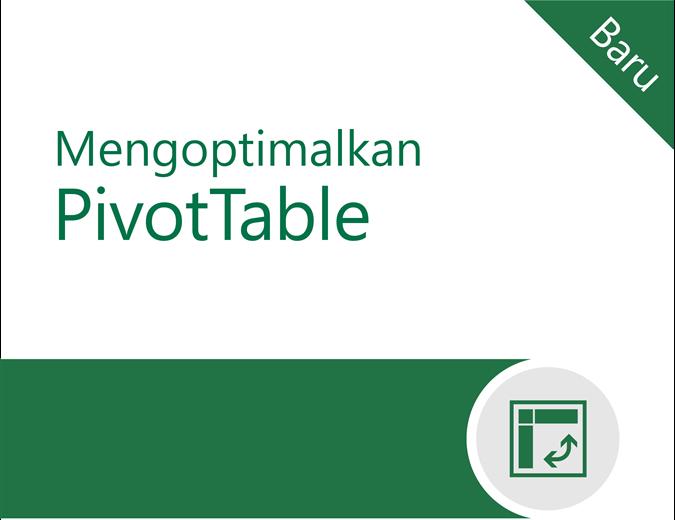 Mengoptimalkan PivotTable