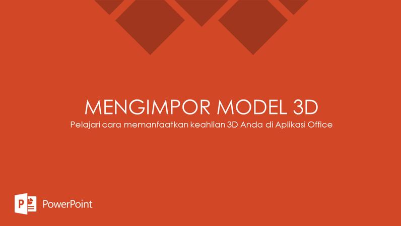 Mengimpor model 3D