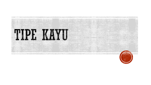 Tipe Kayu