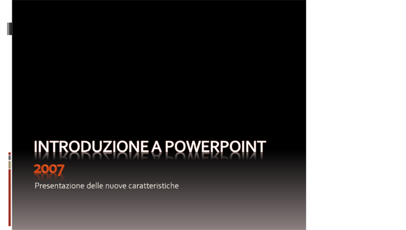 Introduzione a Microsoft® Office PowerPoint® 2007