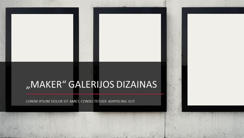 """Maker"" galerijos dizainas"