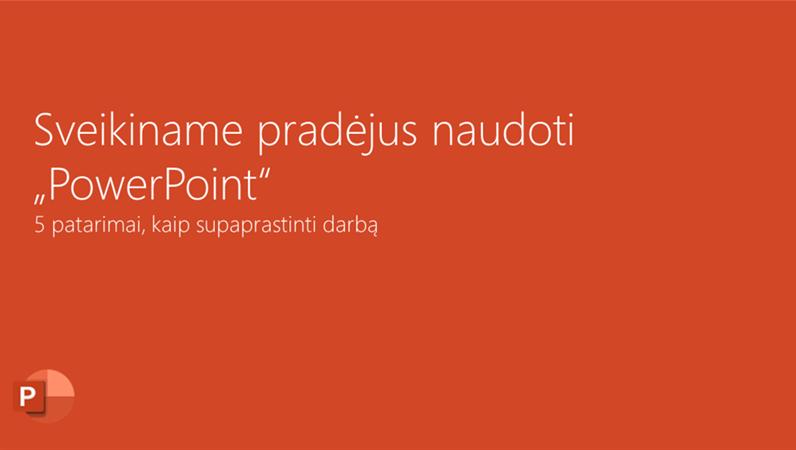 """Sveikiname pradėjus naudoti """"PowerPoint"""""""