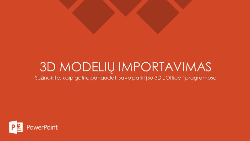 3D modelių importavimas