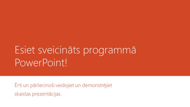 Esiet sveicināts programmā PowerPoint