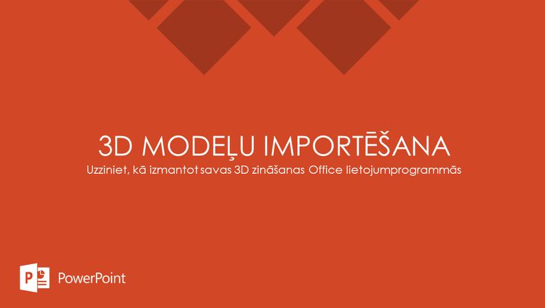 3D modeļu importēšana