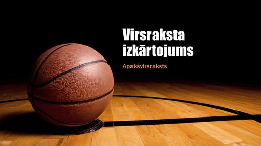 Basketbola prezentācija (platekrāna)
