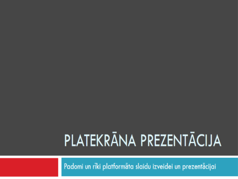 Platekrāna formāta prezentācija