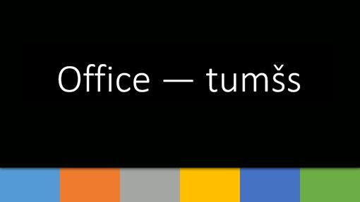 Tumšs Office 1